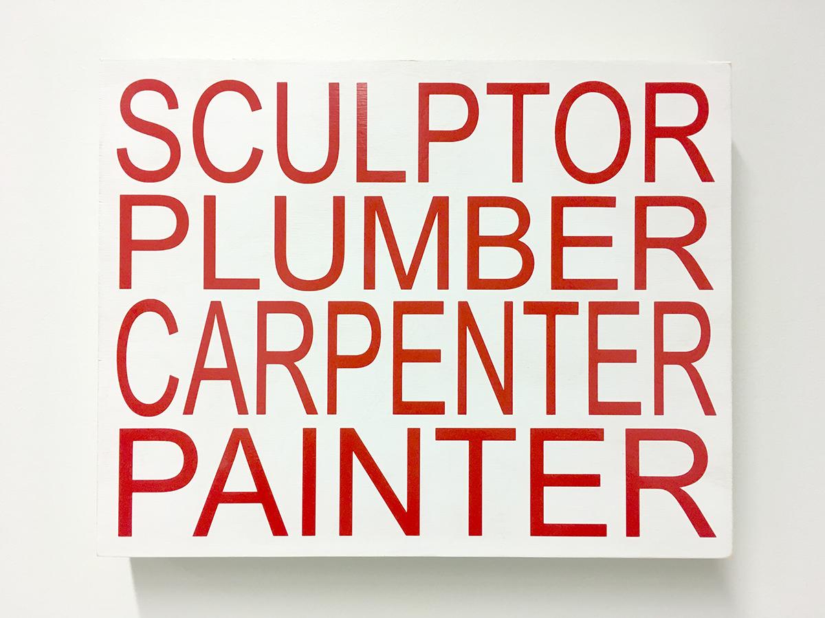 Sculptor, Pumbler, Carpenter, Painter - 2017